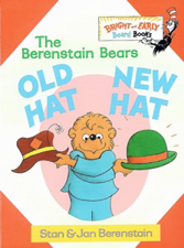 Berenstain Bears Old Hat New Hat Board Book